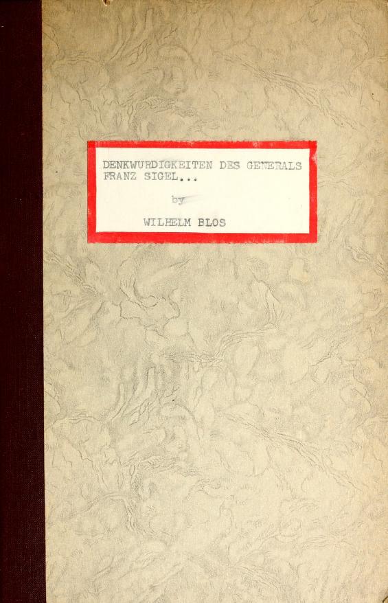 Denkwürdigkeiten des Generals Franz Sigel aus den Jahren 1848 und 1849 by Franz Sigel
