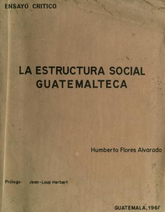 Cover of: La estructura social guatemalteca by Humberto Flores Alvarado