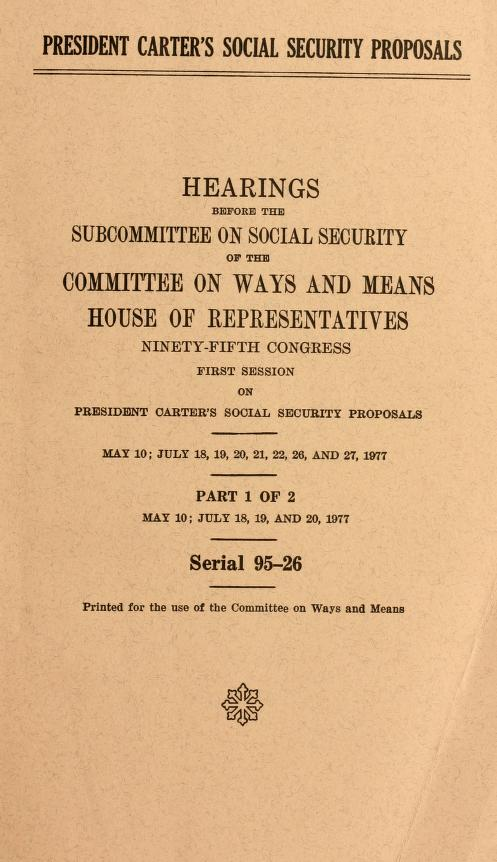 President Carter's social security proposals by United States. Congress. House. Committee on Ways and Means. Subcommittee on Social Security.