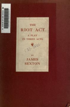 Cover of: The riot act | Sexton, James Sir