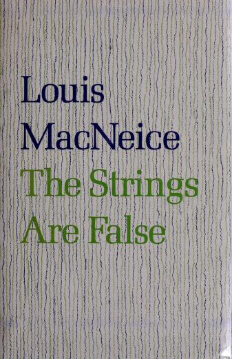 Cover of: The strings are false by Louis MacNeice