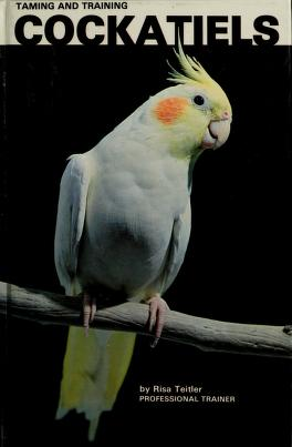 Cover of: Taming and Training Cockatiels | Risa Teitler